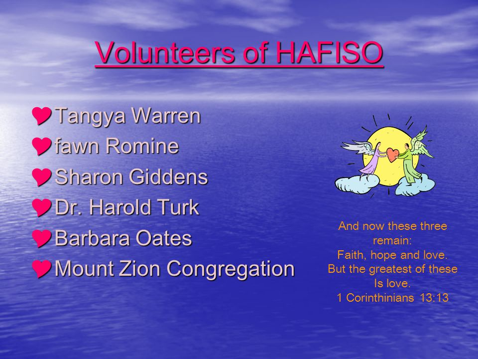 Volunteer Opportunities HAFISO relies strictly on volunteers to make the program successful.