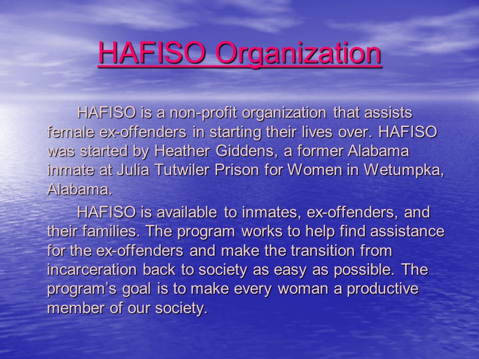 HAFISO Organization HAFISO is a non-profit organization that assists female ex-offenders in starting their lives over.