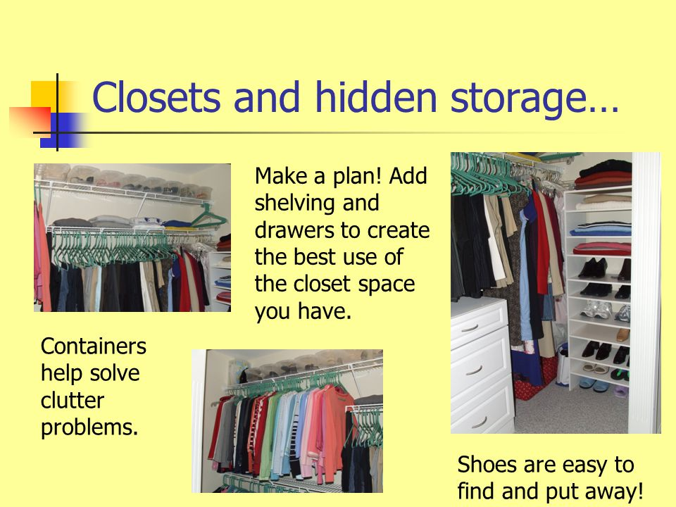 Closets and hidden storage… Make a plan.