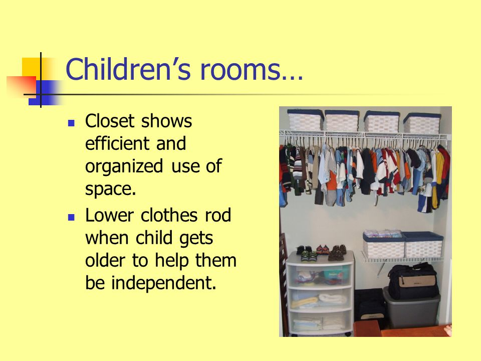 Children's rooms… Closet shows efficient and organized use of space.