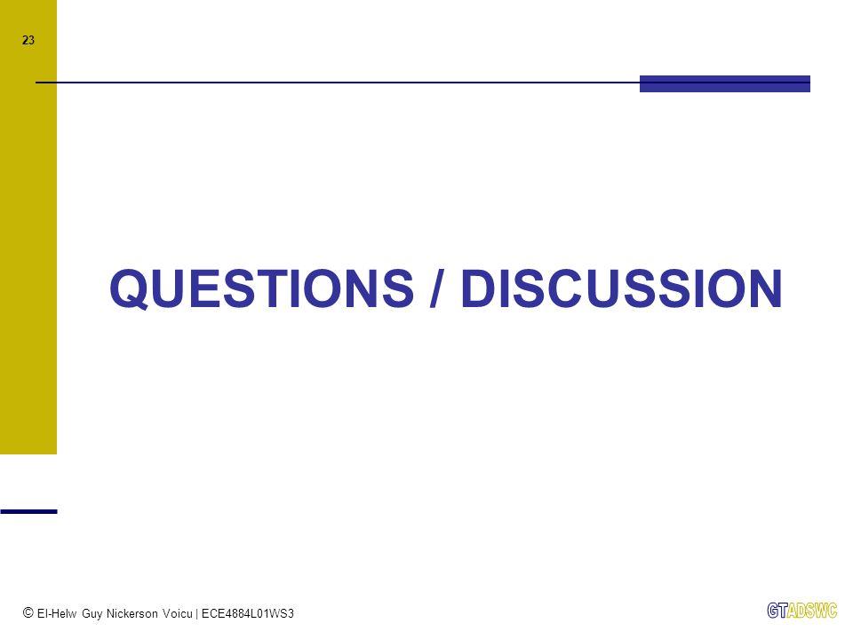 © El-Helw Guy Nickerson Voicu | ECE4884L01WS3 23 QUESTIONS / DISCUSSION