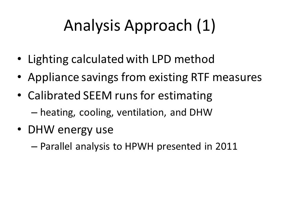 Analysis Approach (2) Heating, cooling, ventilation, and DHW energy use calculated with SEEM – DHP Modeling methodology from NEEA Ductless Heat Pump Impact & Process Evaluation: Field Metering Report Field findings: DHP heats differing house fraction based on climate – HZ1: 74%, HZ2: 63%, HZ3: 45% Calibrated SEEM to pre/post DHP installation periods at 91 houses – Unique simulations created for each house based on detailed audits – Note: energy uses here not reflective of DHP program savings – they are only applicable here as a calibration exercise – HPWH Modeling based on SEEM simulated annual crawl space temperature profile and HPWH COP map HPWH installed in sound-attenuated, buffered closet which draws air from crawl space and exhausts outdoors 8 Method Heating Energy Use (kWh/yr) N MeanSD Pre-Installation Billing Data9347389291 Pre-Installation SEEM 66.8°F Setpoint 9331413591 Post-Installation Metered Data6484389491 Post-Installation SEEM 69.5°F Setpoint6466315191