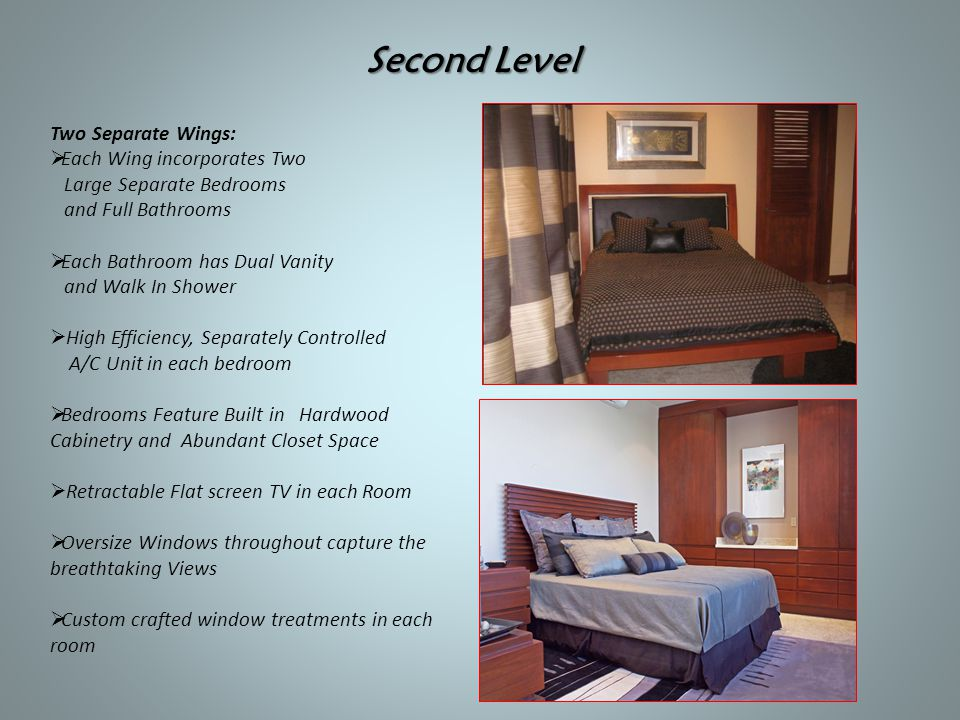 Second Level Two Separate Wings:  Each Wing incorporates Two Large Separate Bedrooms and Full Bathrooms  Each Bathroom has Dual Vanity and Walk In S
