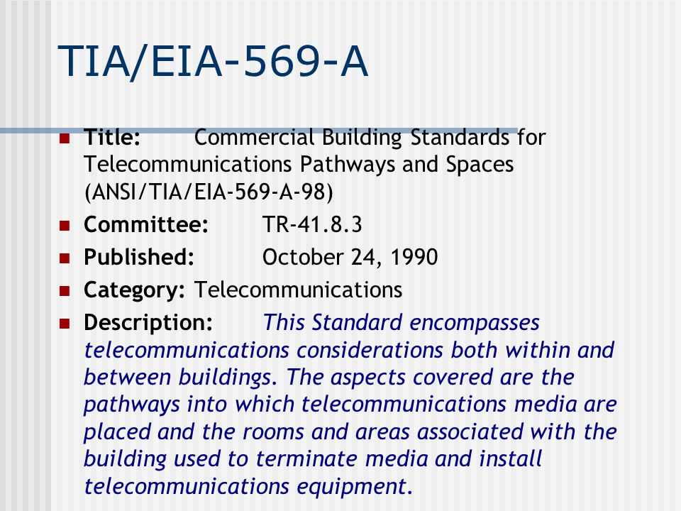 Purpose of the TIA/EIA- 568A Standard Establish a generic telecommunications cabling standard that will support a multivendor environment Enable the planning and installation of a structured cabling system for commercial buildings Establish performance and technical criteria for various cabling systems configurations