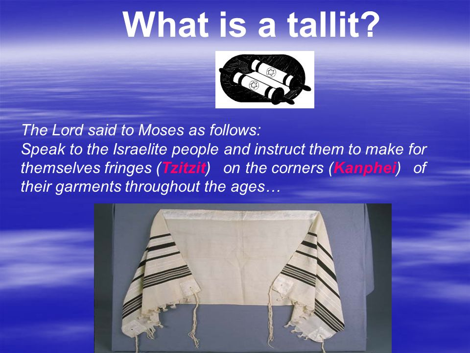 What is a tallit.