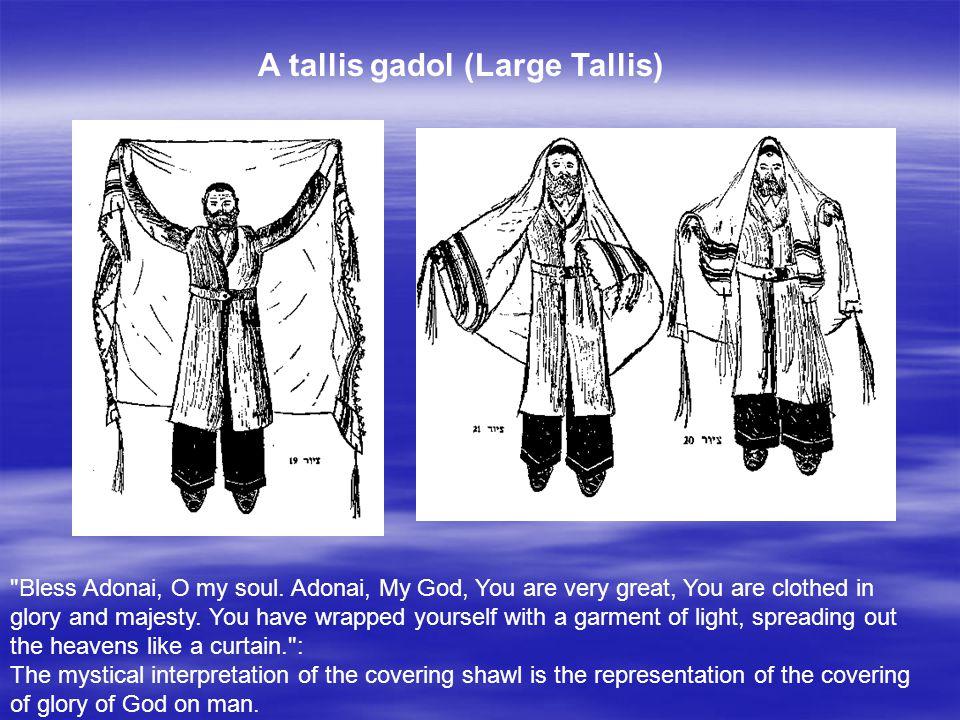 A tallis gadol (Large Tallis) Bless Adonai, O my soul.
