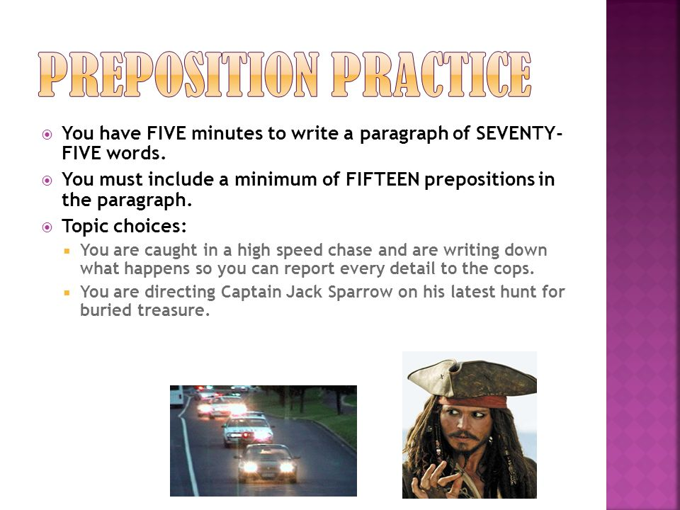  You have FIVE minutes to write a paragraph of SEVENTY- FIVE words.