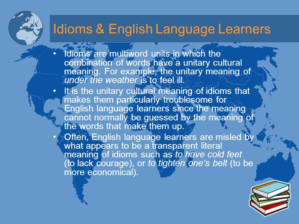 Idioms & ELL Accommodations According to Celce-Murcia, A regular program of listening can extend learners' vocabulary and use of idioms and build their appreciation for cultural nuances. When giving forms of standardized tests, teachers should be aware of the importance of teaching about idioms.