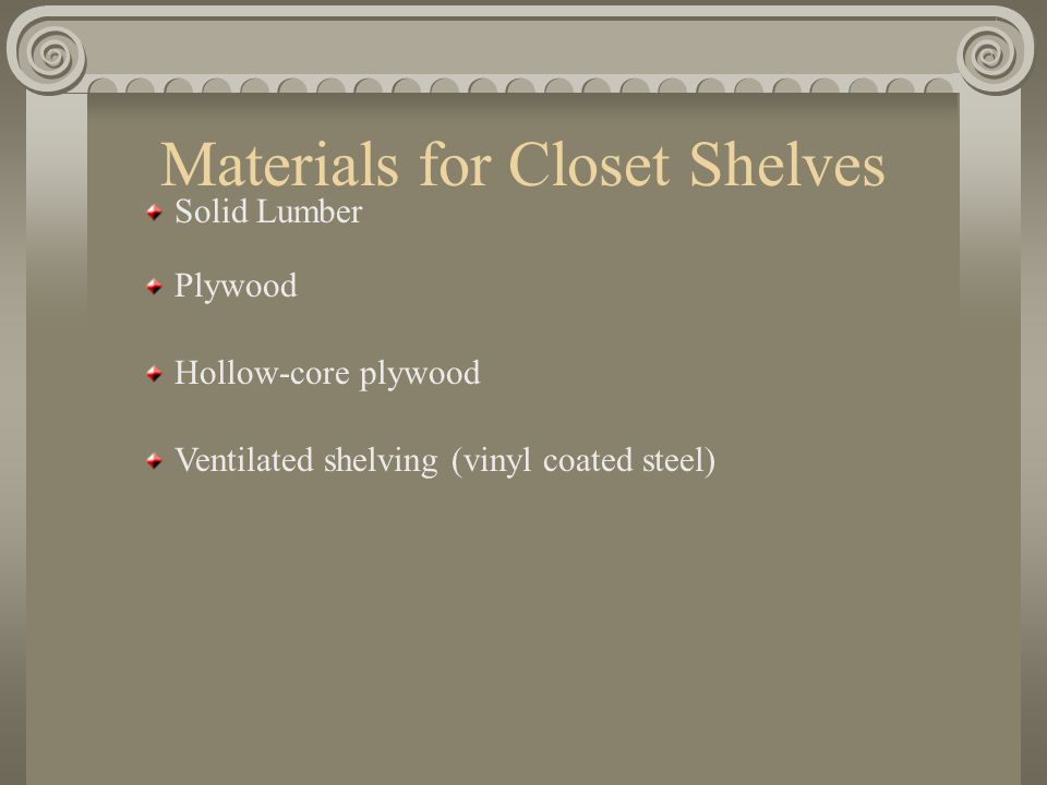 """Closets 3 types Wardrobe Wall Walk-in Minimum closet depth is 24"""" Depths of more than 30"""" makes it difficult to reach the back of the closet"""