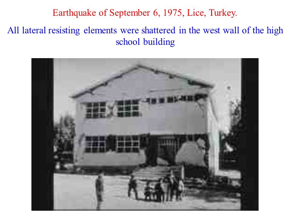 Earthquake of September 6, 1975, Lice, Turkey. All lateral resisting elements were shattered in the west wall of the high school building