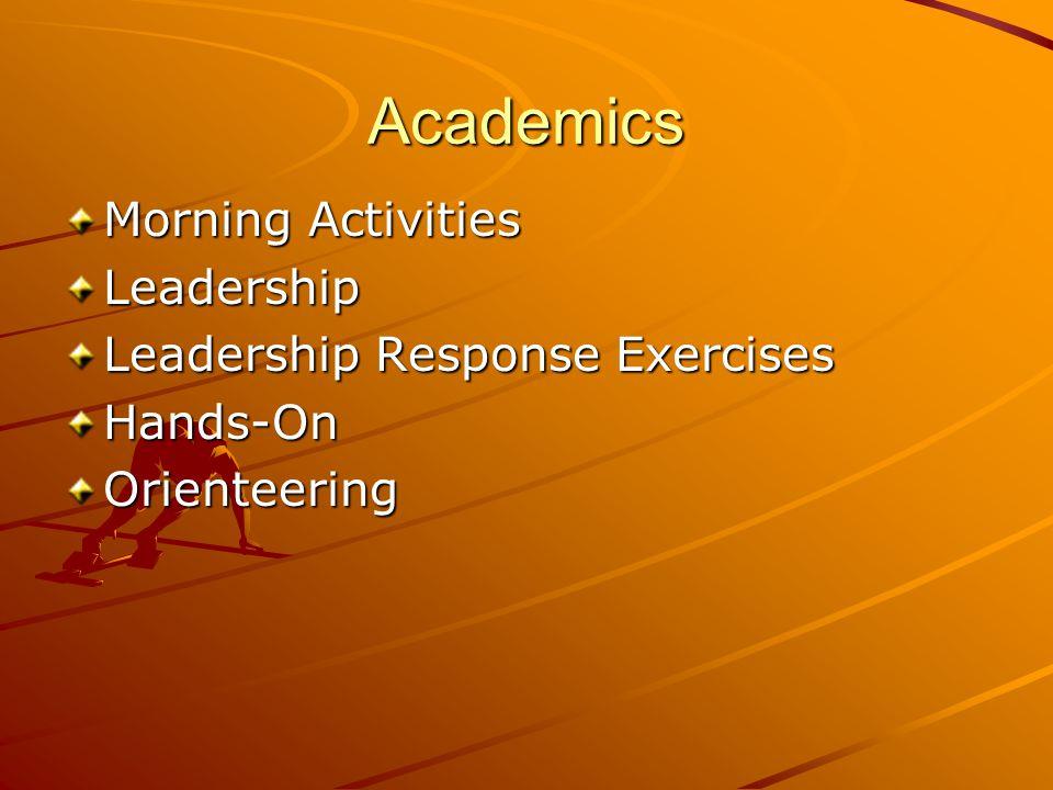 Academics Morning Activities Leadership Leadership Response Exercises Hands-OnOrienteering