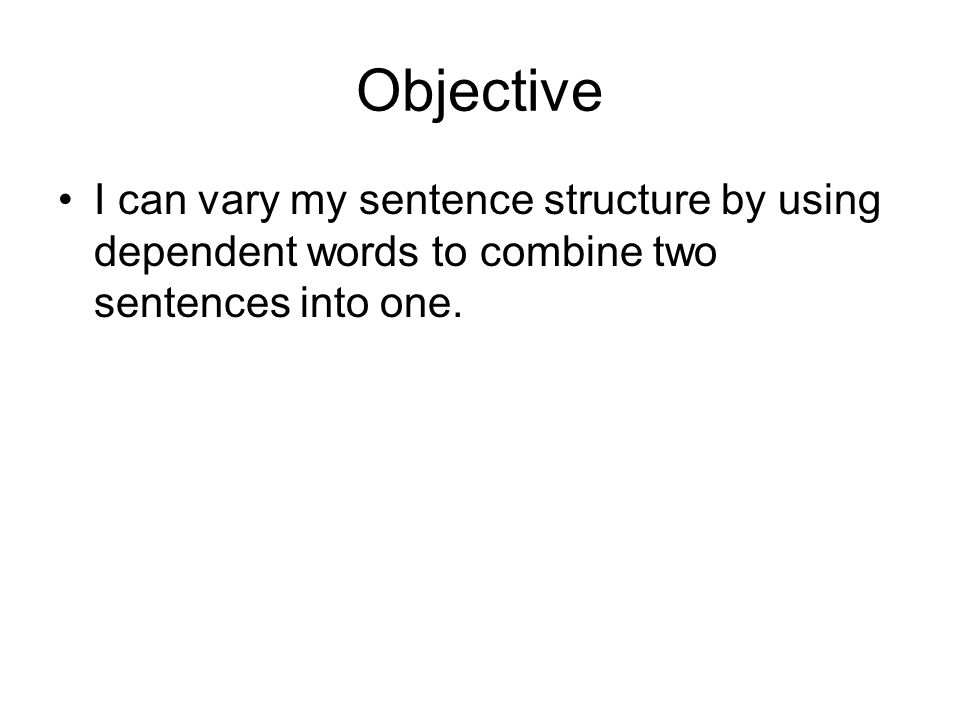 More practice Varying sentence beginnings and length.
