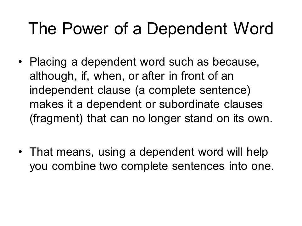 Example When dependent clause, independent clause.