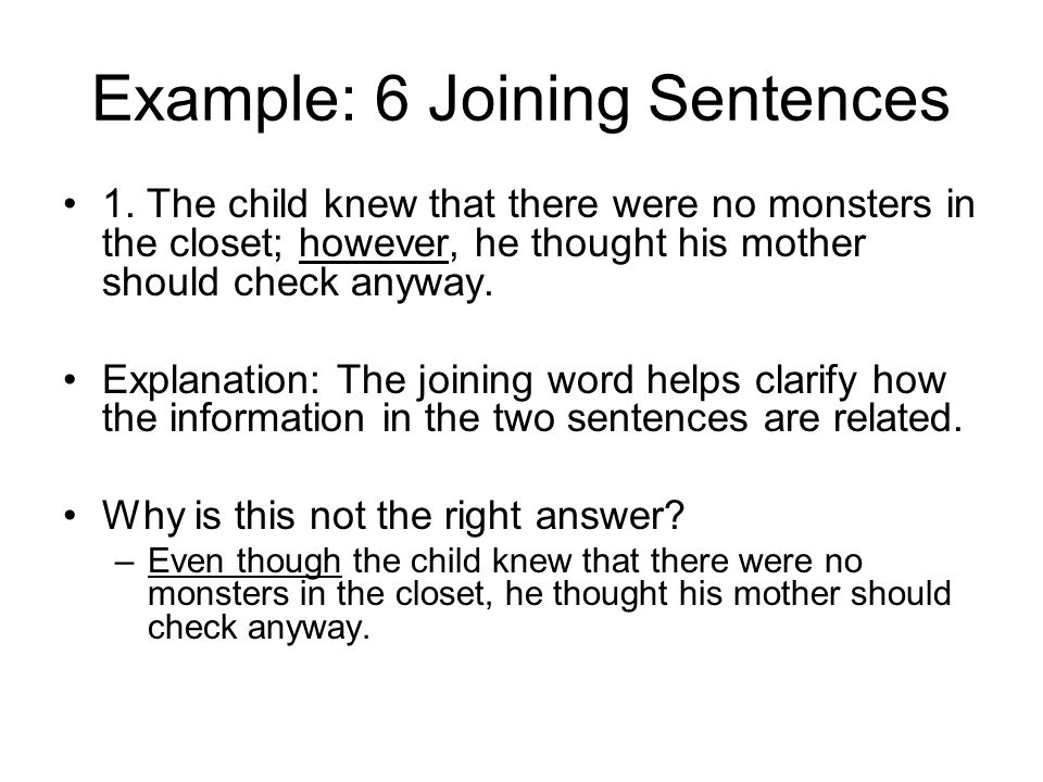Example: 6 Joining Sentences 1.