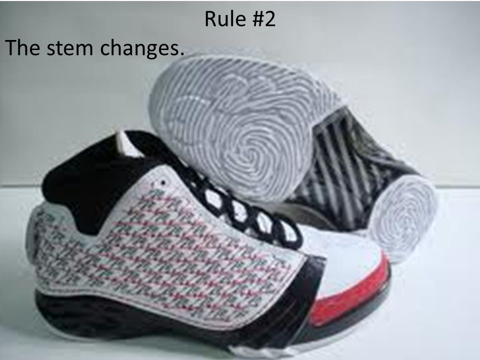 Rule #2 The stem changes.