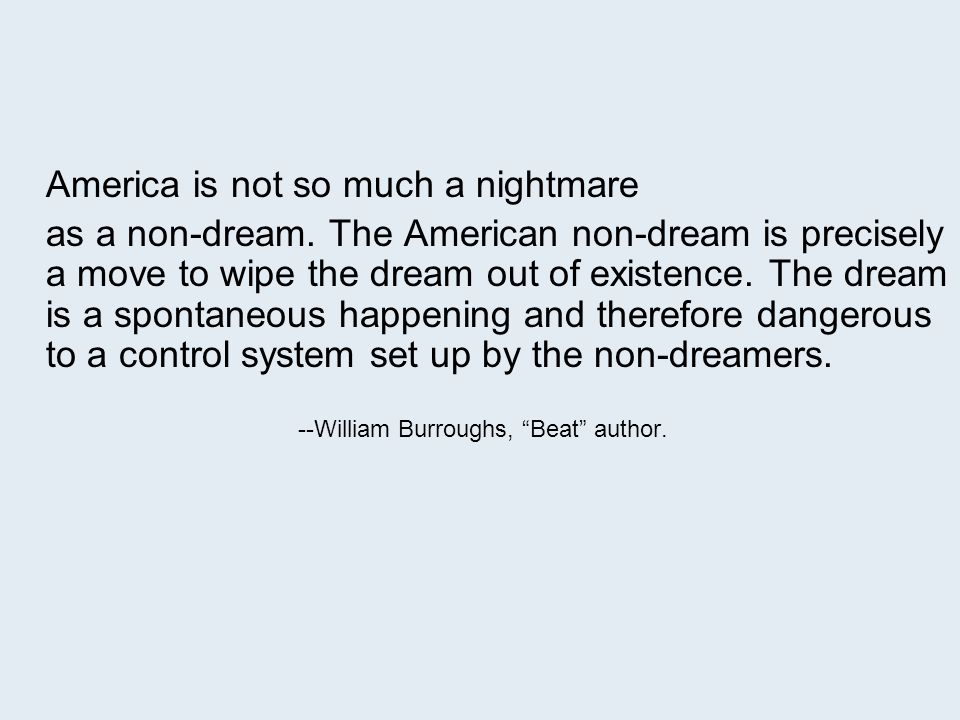 America is not so much a nightmare as a non-dream.