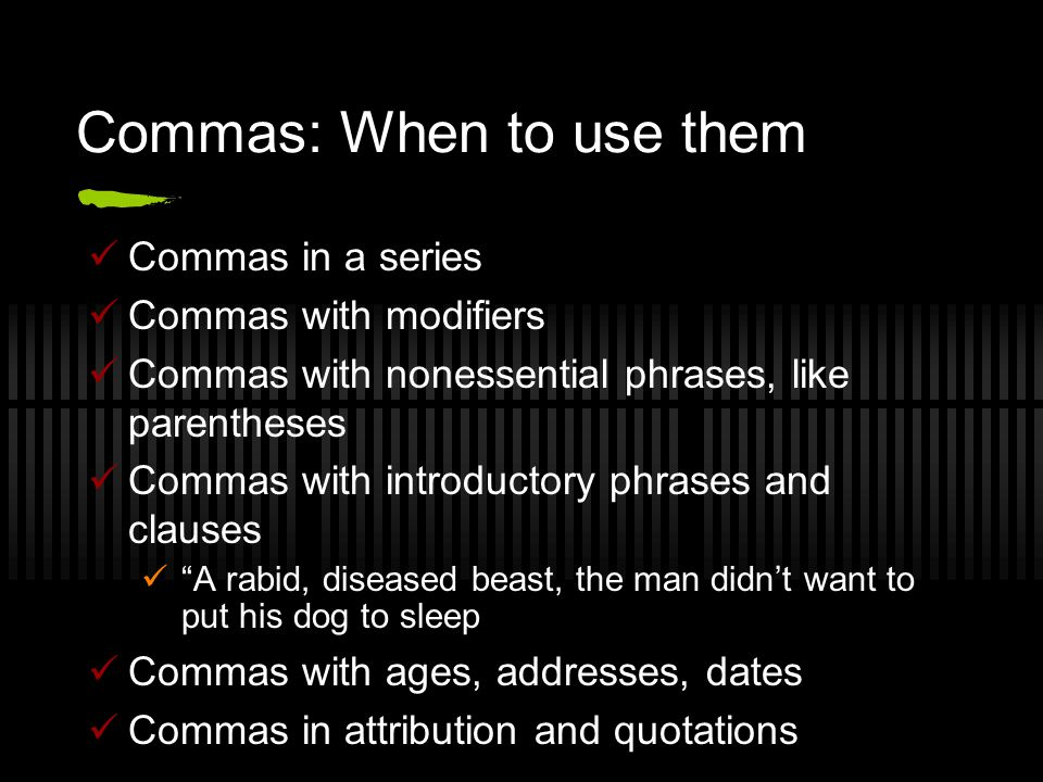 Semi-colons Know when to use them; know when not to use them.