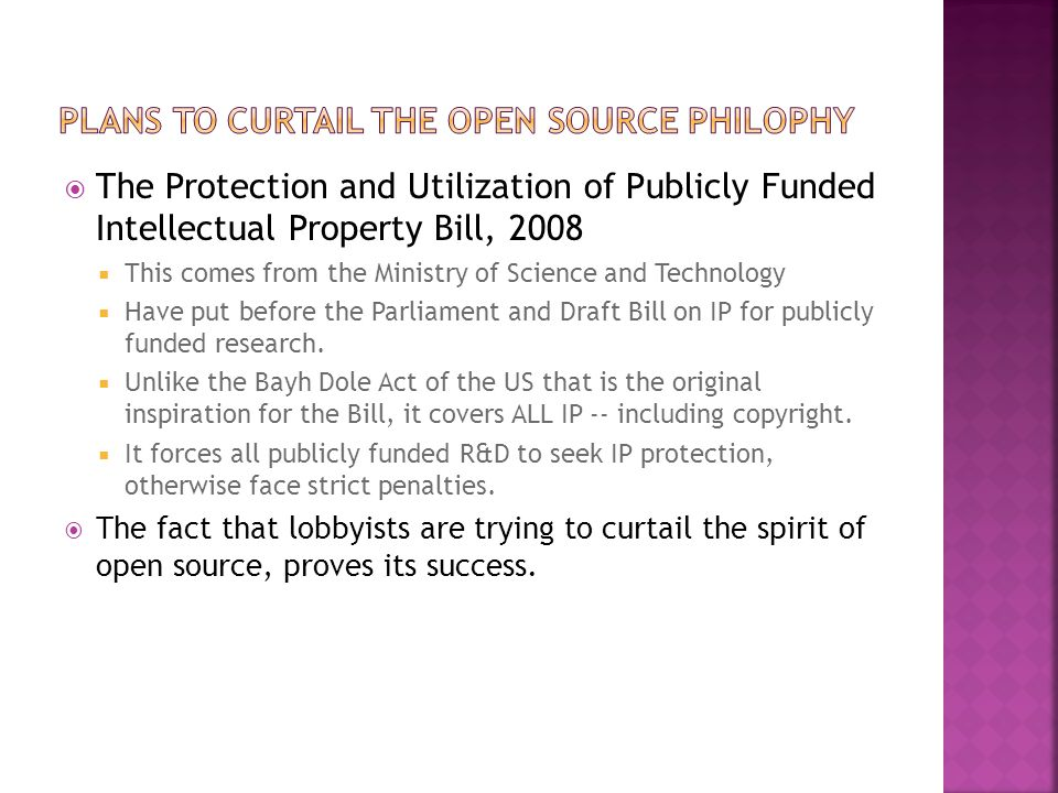  The Protection and Utilization of Publicly Funded Intellectual Property Bill, 2008  This comes from the Ministry of Science and Technology  Have p