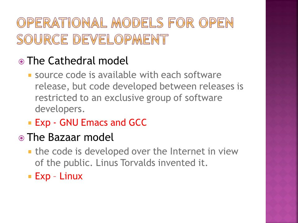 The Cathedral model  source code is available with each software release, but code developed between releases is restricted to an exclusive group of software developers.