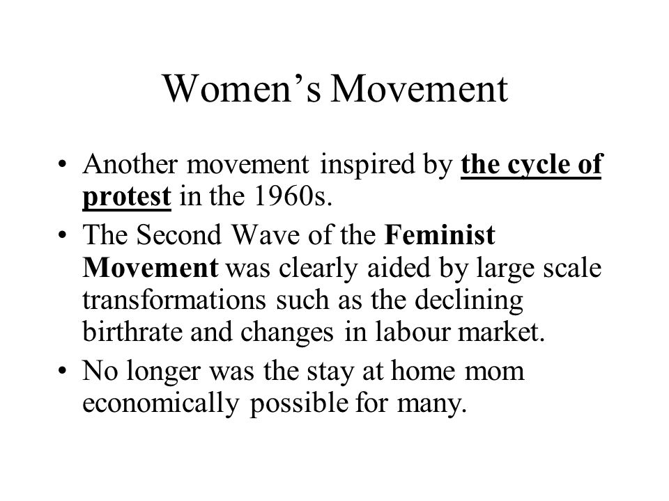 Women's Movement Another movement inspired by the cycle of protest in the 1960s.