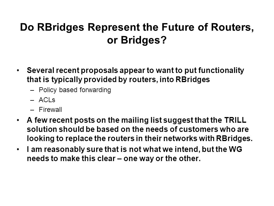 Do RBridges Represent the Future of Routers, or Bridges.
