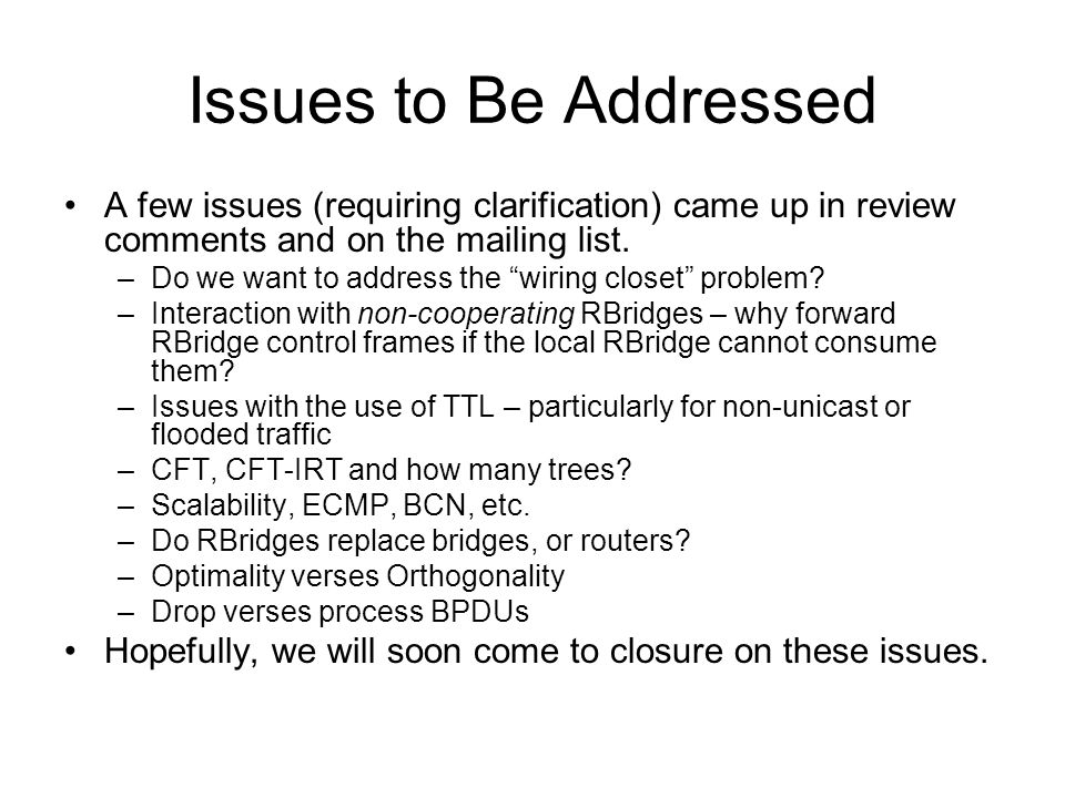 Issues to Be Addressed A few issues (requiring clarification) came up in review comments and on the mailing list.