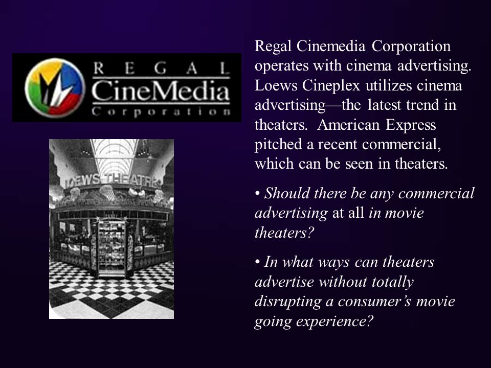 Regal Cinemedia Corporation operates with cinema advertising.