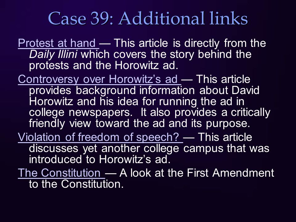 Case 39: Additional links Protest at hand Protest at hand — This article is directly from the Daily Illini which covers the story behind the protests and the Horowitz ad.