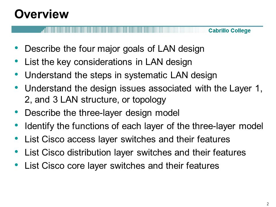3 LAN Design Goals Functionality – The network must work.