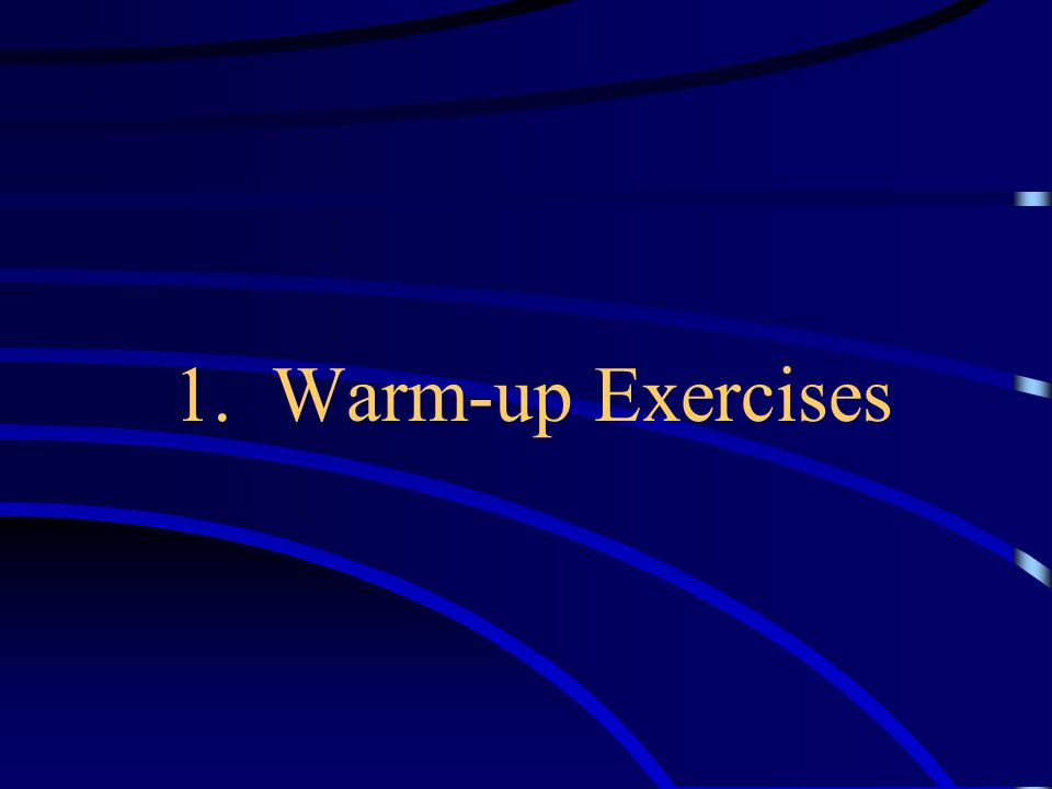 1. Warm-up Exercises