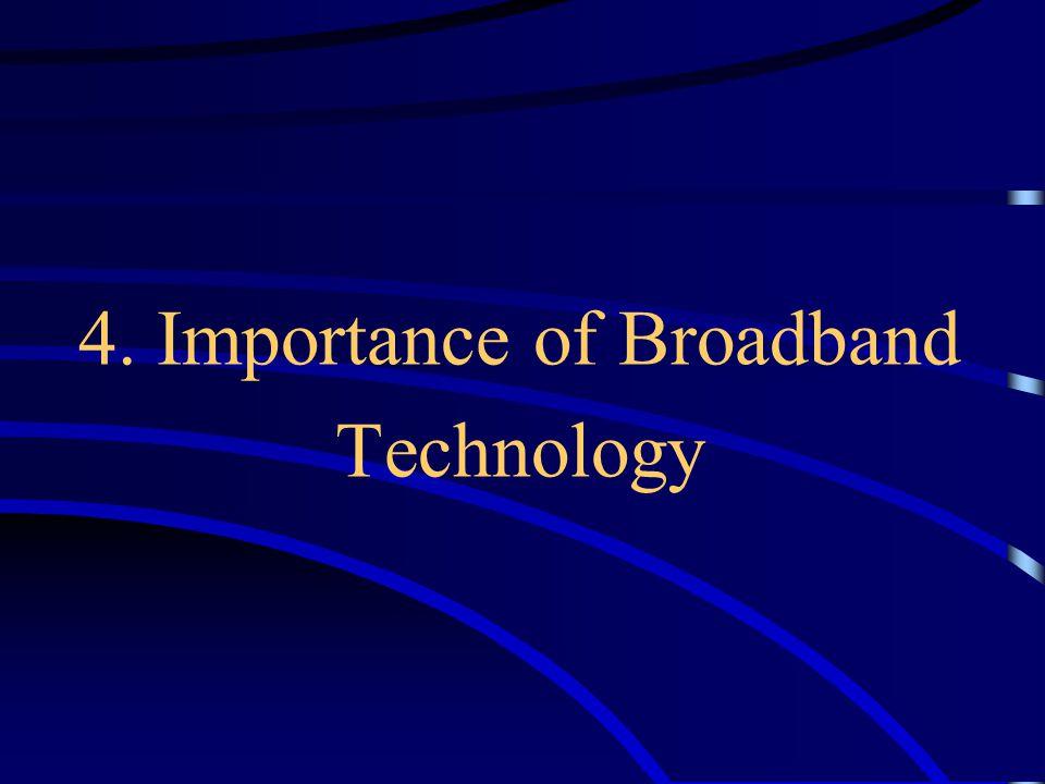 4. Importance of Broadband Technology