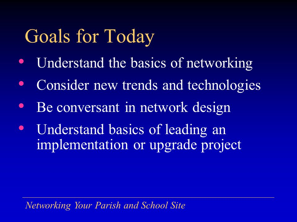 Networking Your Parish and School Site Periodicals Network Computing - http://www.networkcomputing.com/ PC Magazine - http://www.pcmag.com