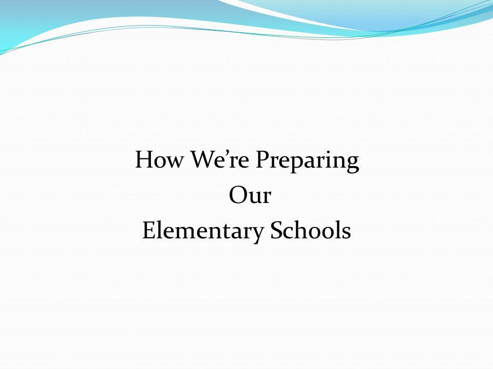 How We're Preparing Our Elementary Schools