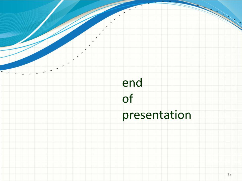 12 end of presentation