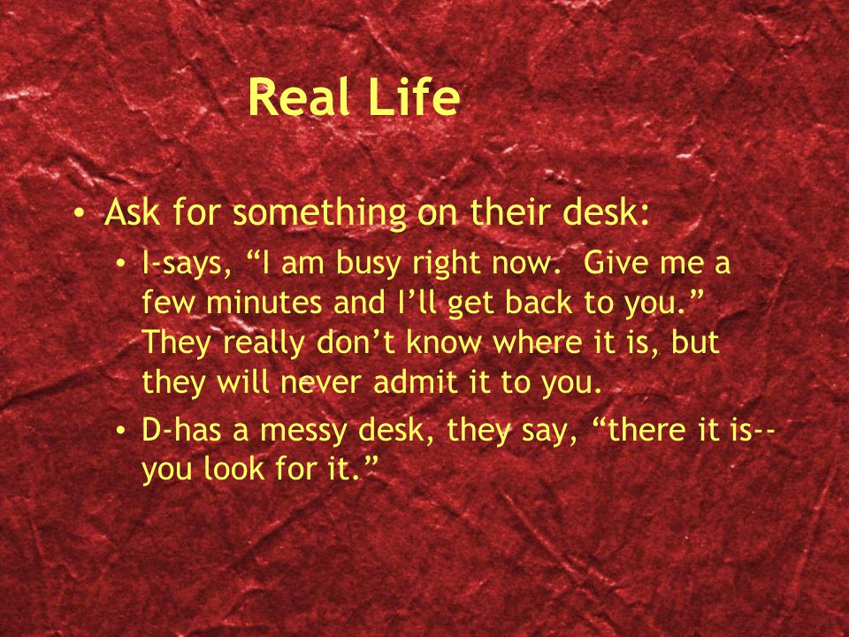 Real Life Ask for something on their desk: I-says, I am busy right now.