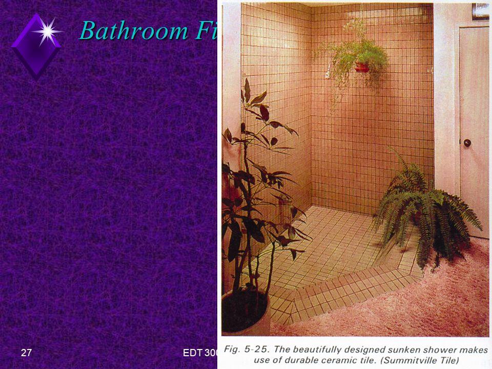 27EDT 300 - Floor Plan Design- Bathrooms Bathroom Fixtures-Showers