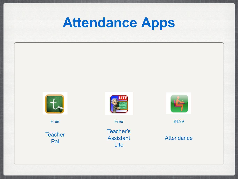 Attendance Apps $4.99Free Attendance Teacher's Assistant Lite Teacher Pal