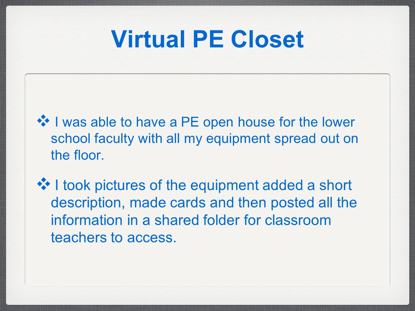 Virtual PE Closet ❖ I was able to have a PE open house for the lower school faculty with all my equipment spread out on the floor.