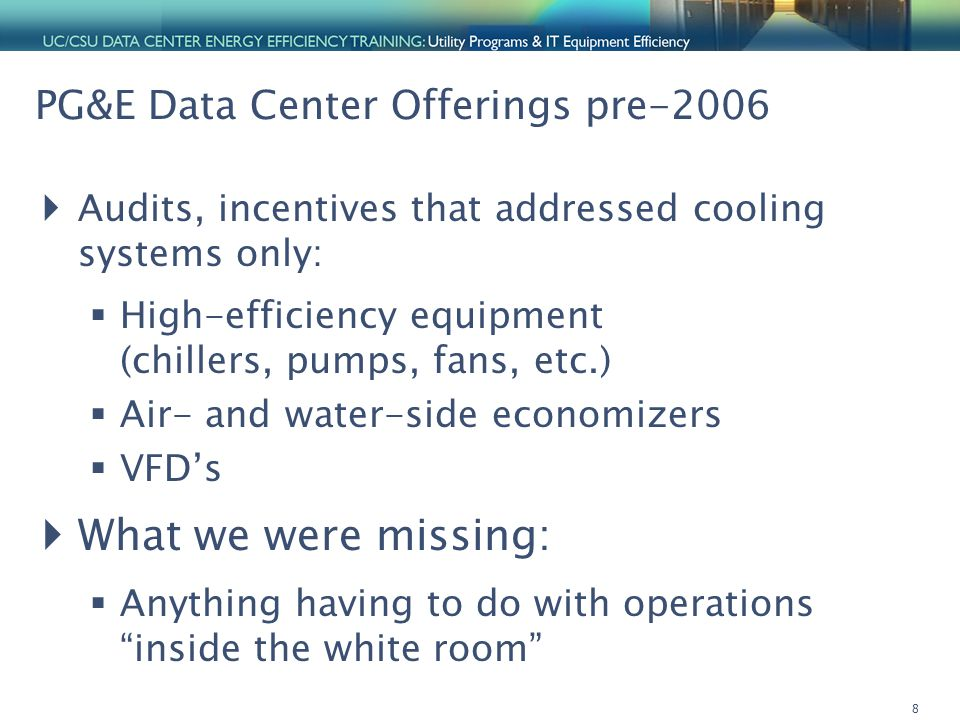 9 What We Were Missing Energy use in a high-performance data center (LBNL/PG&E Study)