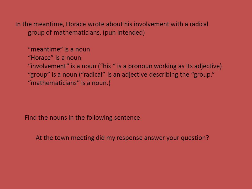 In the meantime, Horace wrote about his involvement with a radical group of mathematicians.