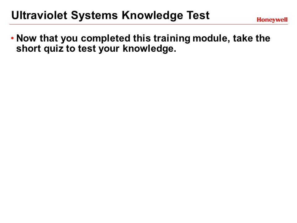 Now that you completed this training module, take the short quiz to test your knowledge.