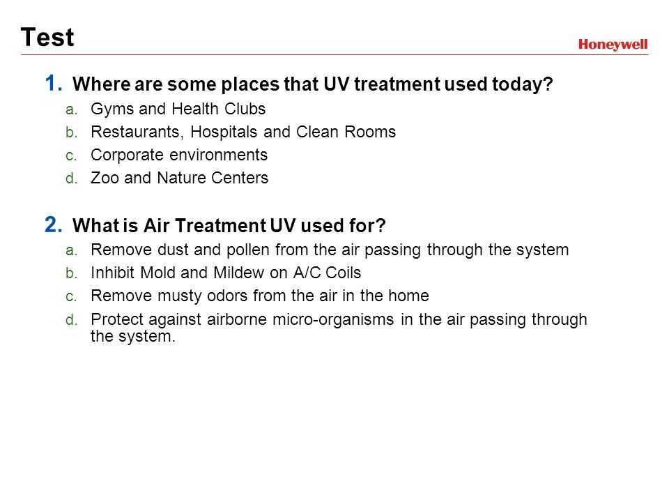Test 1. Where are some places that UV treatment used today.