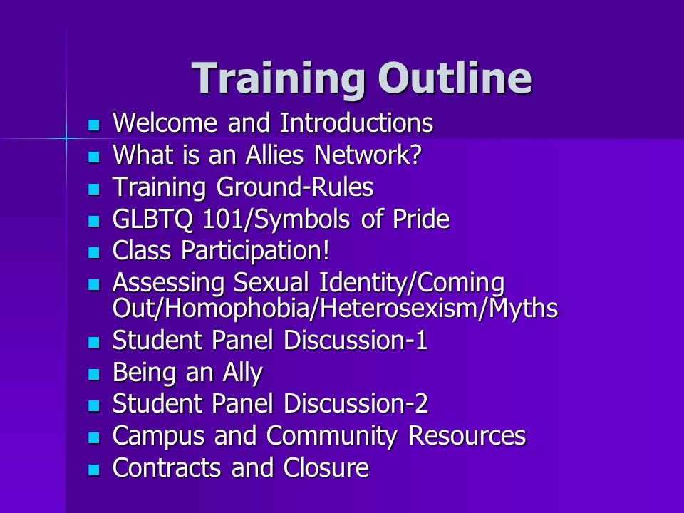 Training Outline Welcome and Introductions Welcome and Introductions What is an Allies Network? What is an Allies Network? Training Ground-Rules Train
