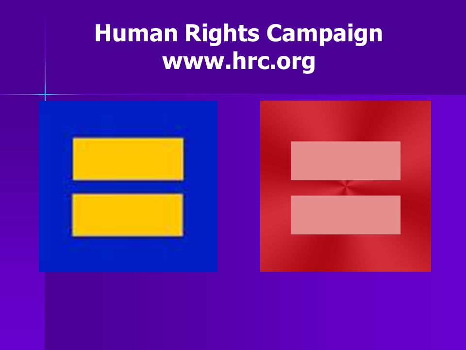 Human Rights Campaign www.hrc.org