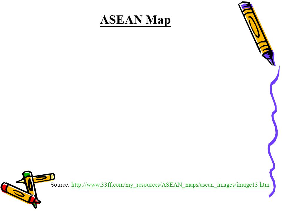 Source: http://www.33ff.com/my_resources/ASEAN_maps/asean_images/image13.htmhttp://www.33ff.com/my_resources/ASEAN_maps/asean_images/image13.htm ASEAN