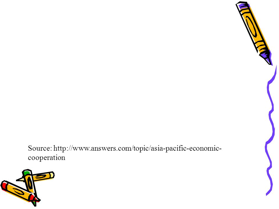 Source: http://www.answers.com/topic/asia-pacific-economic- cooperation