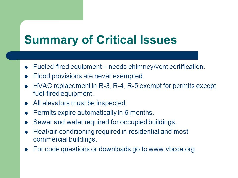 Summary of Critical Issues Fueled-fired equipment – needs chimney/vent certification. Flood provisions are never exempted. HVAC replacement in R-3, R-
