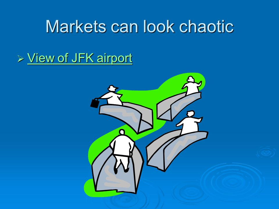 Markets can look chaotic  View of JFK airport View of JFK airport View of JFK airport