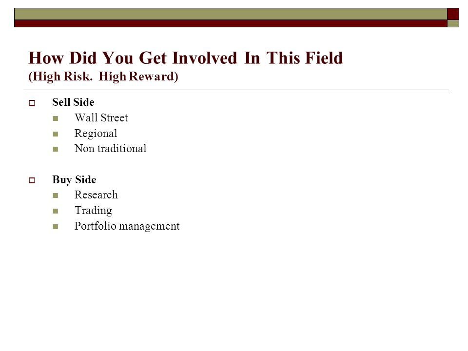 How Did You Get Involved In This Field (High Risk.
