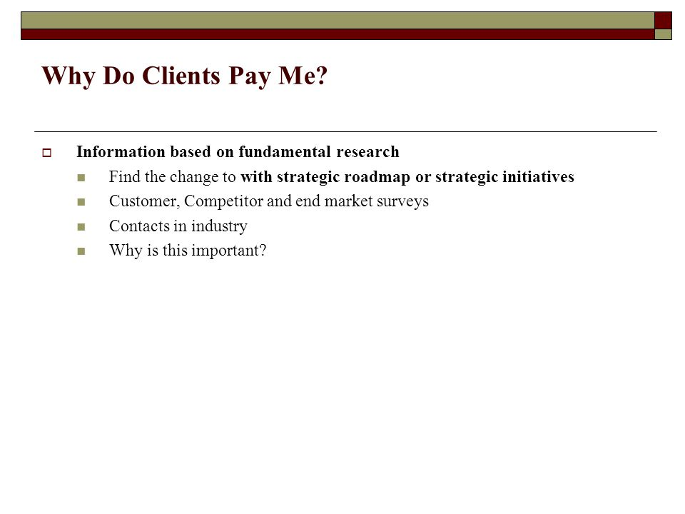 Why Do Clients Pay Me.